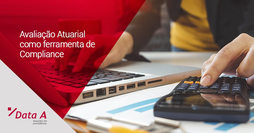 Avaliação Atuarial como ferramenta de Compliance